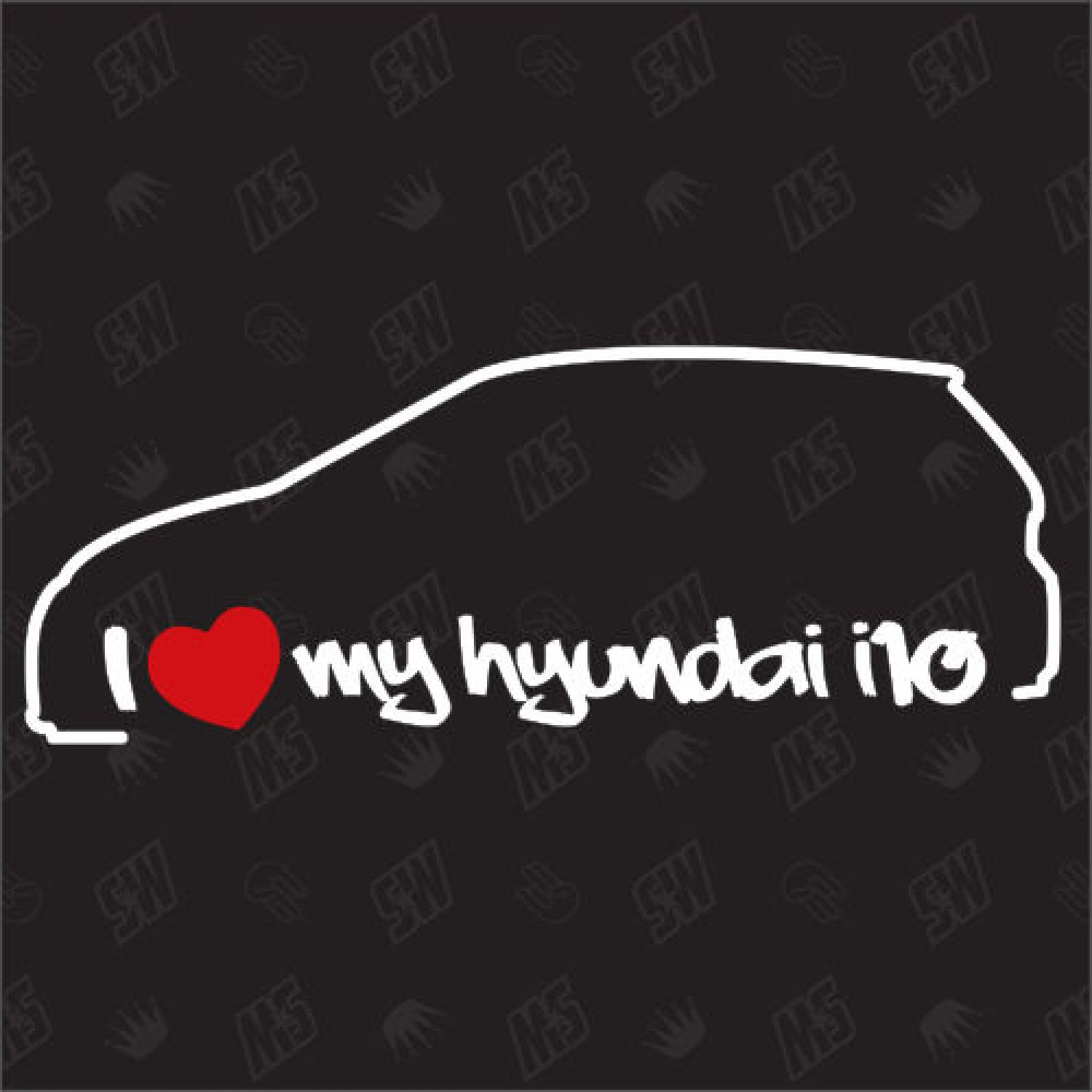I Love My Hyundai I10 Fan Sticker Ia From Yr 13 Auto Tuning