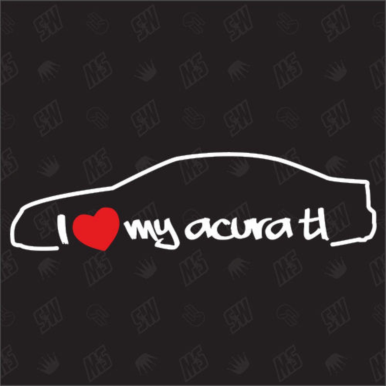 I Love My Acura TL-Fan Sticker, Tuning Car Sticker